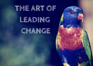 The Art Of Leading Change