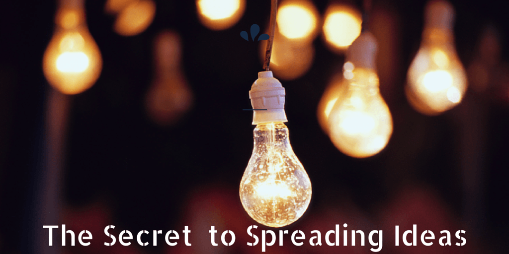 The Secret to Spreading Ideas