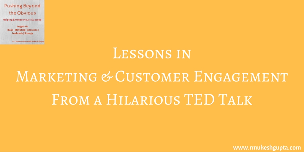 lessons-in-marketing-customer-engagementfrom-a-hilarious-ted-talk