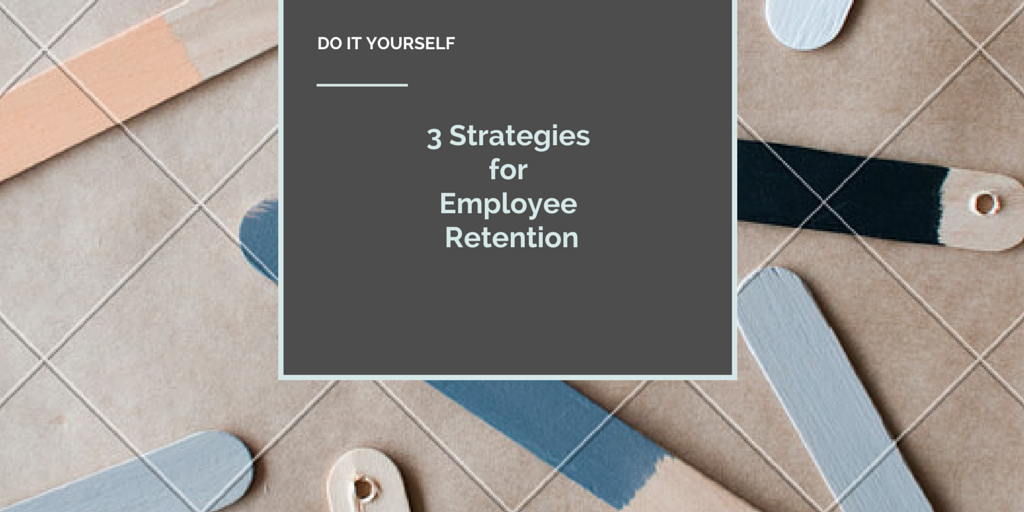 3 Strategies for Employee Retention
