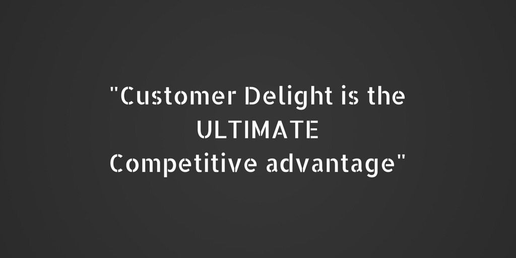 Customer Delight is the ultimate