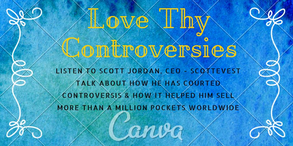 Love Thy Controversies