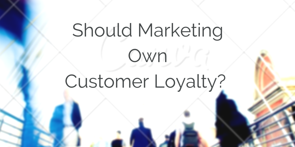 Who Should Own Customer Loyalty