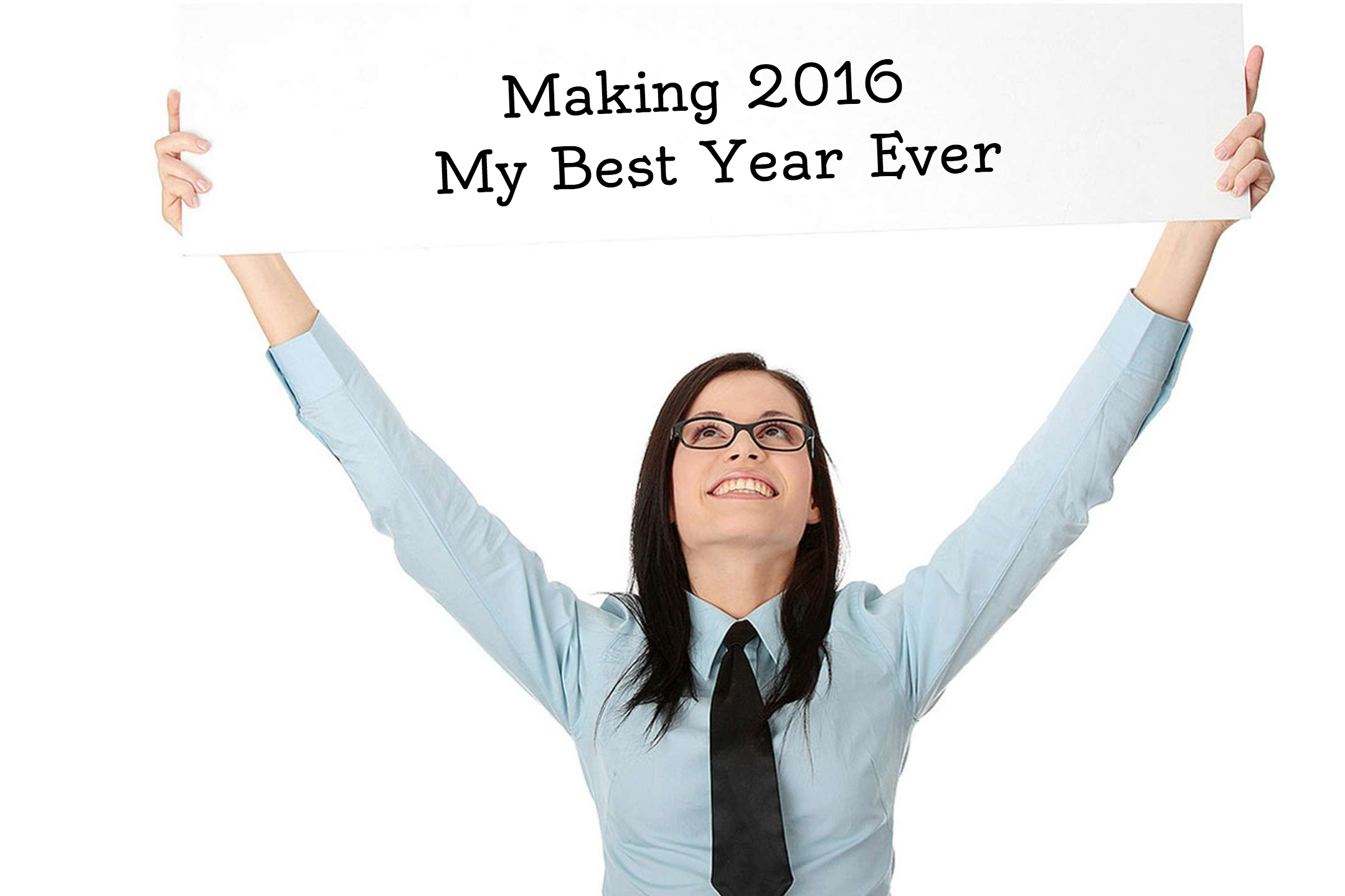 Making This Year, My Best Year Ever