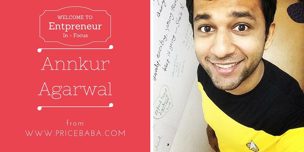 Entrepreneur in Focus - Annkur Agarwal