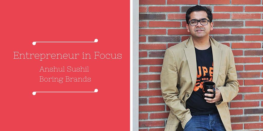 Anshul Sushil, Boring Brands