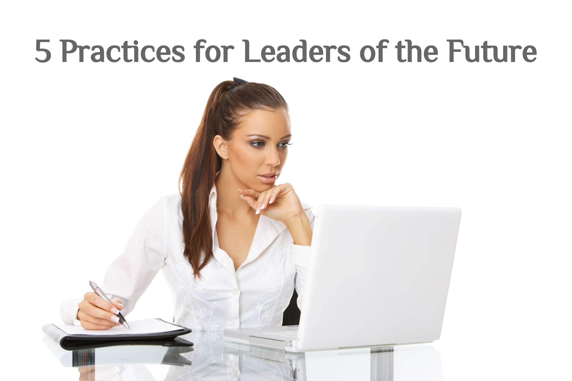5 Practices for Leaders of Future