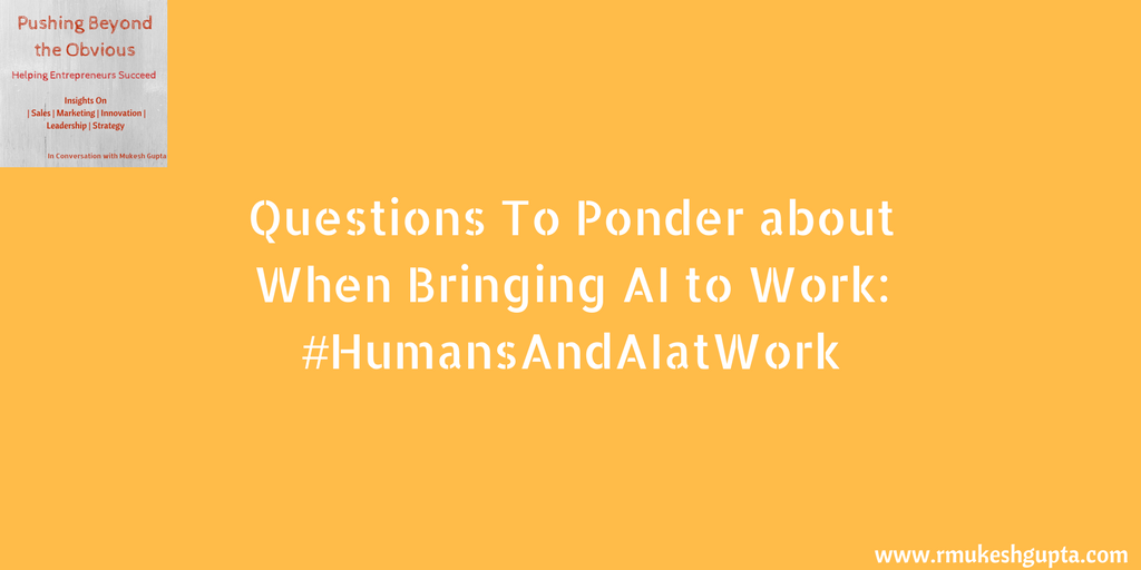Questions To Ponder About Before Bringing Artificial Intelligence To